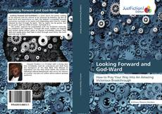 Bookcover of Looking Forward and God-Ward