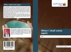 Bookcover of When I shall come again