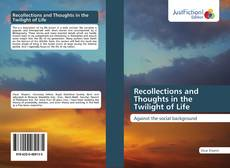 Обложка Recollections and Thoughts in the Twilight of Life