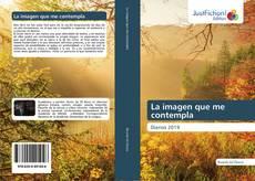 Bookcover of La imagen que me contempla