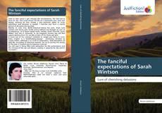 The fanciful expectations of Sarah Wintson kitap kapağı