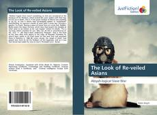 Portada del libro de The Look of Re-veiled Asians