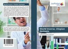 Bookcover of World Inverse, Utopian dystopia