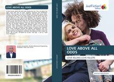 Bookcover of LOVE ABOVE ALL ODDS