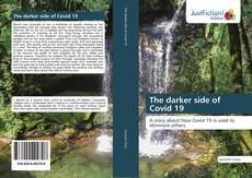 Bookcover of The darker side of Covid 19