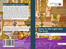 Bookcover of Slave To The Light And The Grail