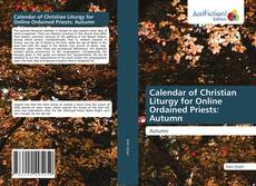 Calendar of Christian Liturgy for Online Ordained Priests: Autumn kitap kapağı