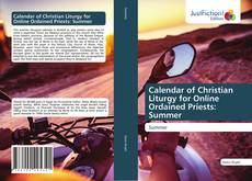 Calendar of Christian Liturgy for Online Ordained Priests: Summer kitap kapağı