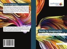 Bookcover of Desde la imaginación