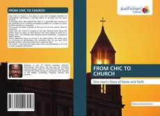 Bookcover of FROM CHIC TO CHURCH