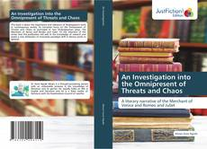 Bookcover of An Investigation into the Omnipresent of Threats and Chaos