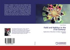 Bookcover of Field and Habitus in the 21st Century: