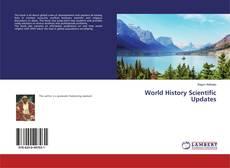 Bookcover of World History Scientific Updates