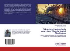 Bookcover of GIS Assisted Multicriteria Analysis of Malaria Spatial Distribution