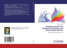 Bookcover of Database Useful for Research to Library and Information Science