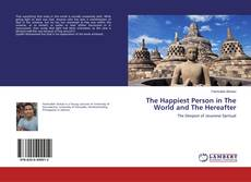 Bookcover of The Happiest Person in The World and The Hereafter