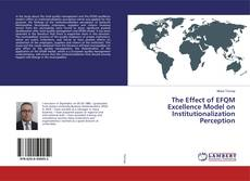 Couverture de The Effect of EFQM Excellence Model on Institutionalization Perception