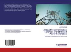 Bookcover of A Novel Synchronization Scheme For Distributed Power Generation