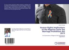 Bookcover of Human Rights Implications of the Nigerian Same Sex Marriage Prohibition Act 2013