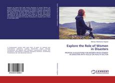 Bookcover of Explore the Role of Women in Disasters