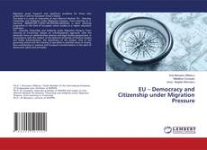 Bookcover of EU – Democracy and Citizenship under Migration Pressure