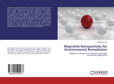 Bookcover of Magnetite Nanoparticles for Environmental Remediation