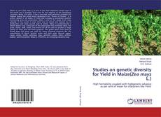 Bookcover of Studies on genetic diversity for Yield in Maize(Zea mays L.)