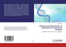 Cloning and Expression of Recombinant Letospiral Antigen的封面