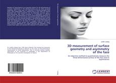 Bookcover of 3D measurement of surface geometry and asymmetry of the face