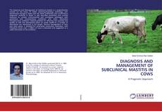 Bookcover of DIAGNOSIS AND MANAGEMENT OF SUBCLINICAL MASTITIS IN COWS