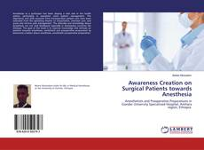 Bookcover of Awareness Creation on Surgical Patients towards Anesthesia