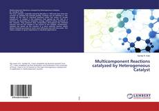 Bookcover of Multicomponent Reactions catalyzed by Heterogeneous Catalyst