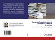 Couverture de Semantic-linguistic aspects of the four terms in Besmelah
