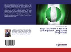 Bookcover of Legal Infractions in Football with Nigeria in Comparative Perspectives