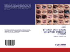 Detection of eye defects using image processing concepts kitap kapağı