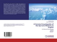 Bookcover of A Concise Encyclopedia of the Qur'anic Rhetoric in English