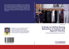 Bookcover of A Study on Online Buying Behaviour in Fashion and Apparel Industry