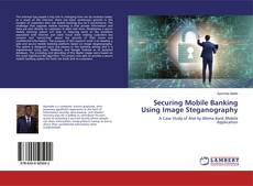 Bookcover of Securing Mobile Banking Using Image Steganography