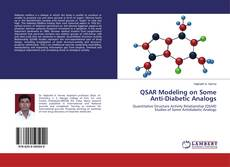 Bookcover of QSAR Modeling on Some Anti-Diabetic Analogs