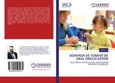 Bookcover of DÜNYADA VE TÜRKİYE'DE OKUL ÖNCESİ EĞİTİM
