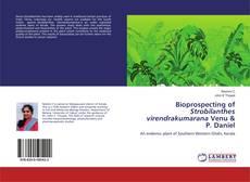 Bioprospecting of Strobilanthes virendrakumarana Venu & P. Daniel的封面