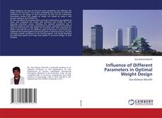 Bookcover of Influence of Different Parameters in Optimal Weight Design