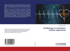 Cardiology in transition: Latvian experience的封面