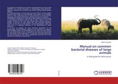 Bookcover of Manual on common bacterial diseases of large animals