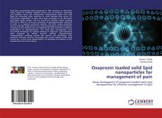 Capa do livro de Oxaprozin loaded solid lipid nanoparticles for management of pain