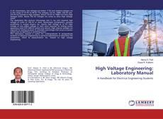 Couverture de High Voltage Engineering: Laboratory Manual