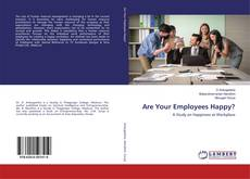 Bookcover of Are Your Employees Happy?
