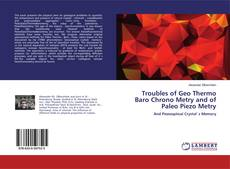 Bookcover of Troubles of Geo Thermo Baro Chrono Metry and of Paleo Piezo Metry