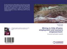 Bookcover of Mining in Côte d'Ivoire: employment and women's empowerment