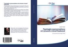 Bookcover of Tipologjia e personazheve në romanet e Ismail Kadaresë